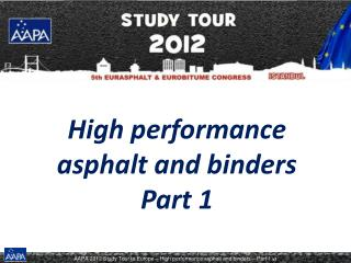 High performance asphalt and binders Part 1