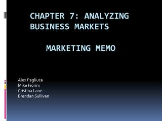 Chapter 7: Analyzing 		Business Markets 		Marketing  Memo