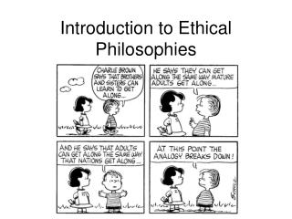 Introduction to  Ethical Philosophies