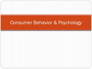 Consumer Behavior & Psychology