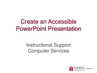 Create an Accessible  PowerPoint Presentation