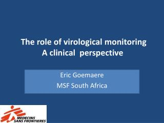 The  role of  virological  monitoring  A clinical   perspective