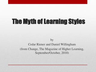 The Myth of Learning Styles