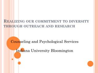 Realizing our commitment to diversity through outreach and research