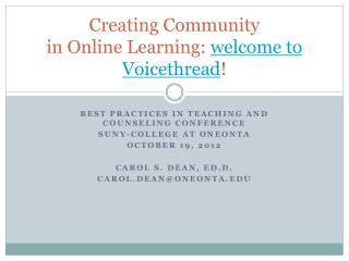 Creating Community  in Online  L earning:  welcome to Voicethread !