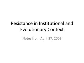 Resistance in Institutional and Evolutionary Context