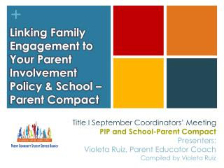 Linking Family Engagement to Your Parent Involvement Policy & School –Parent Compact