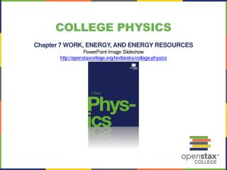 College Physics Chapter 7  WORK, ENERGY, AND ENERGY RESOURCES PowerPoint Image  Slideshow