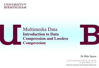Multimedia Data Introduction to Data Compression and Lossless Compression