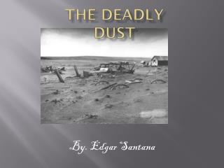 The Deadly Dust
