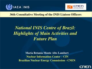 National INIS Centre of Brazil: Highlights of Main Activities and Future Plan