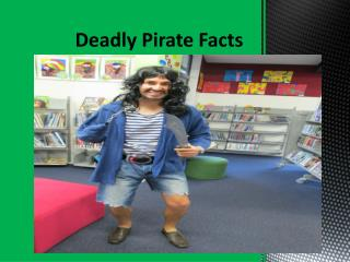 Deadly Pirate Facts