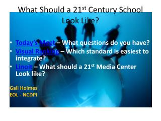 What Should a 21 st  Century School Look Like?