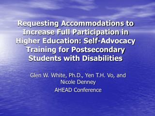 Glen W. White, Ph.D., Yen T.H. Vo, and Nicole Denney AHEAD Conference