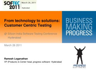 From technology to solutions: Customer Centric Testing