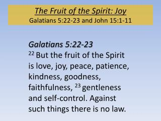 The Fruit of the Spirit: Joy Galatians 5:22-23 and John 15:1-11