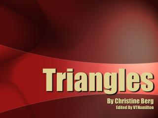 Triangles By Christine Berg Edited By VTHamilton