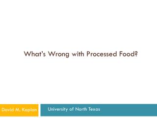 What's Wrong with Processed Food?