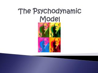 The Psychodynamic Model