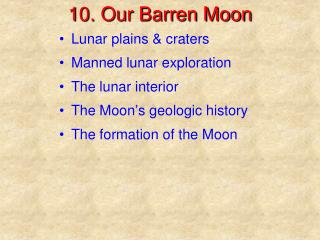 10. Our Barren Moon
