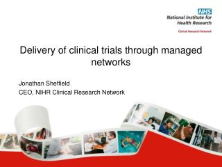 Delivery of clinical trials through managed  networks