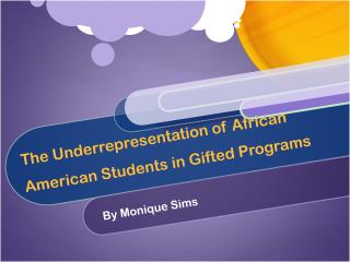 The Underrepresentation of African American Students in Gifted Programs