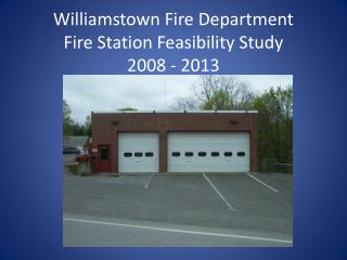 Williamstown Fire Department Fire Station Feasibility Study 2008 - 2013