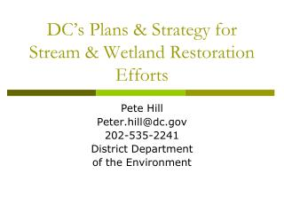DC's Plans & Strategy for Stream & Wetland Restoration Efforts