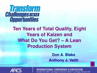 Ten Years of Total Quality, Eight Years of Kaizen and What Do You Get? – A Lean Production System