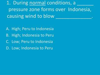 High; Peru to Indonesia High; Indonesia to Peru Low; Peru to Indonesia Low; Indonesia to Peru