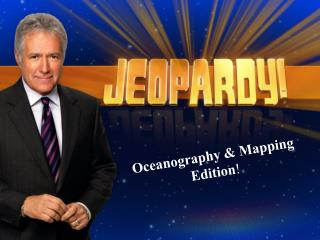 Oceanography & Mapping Edition !