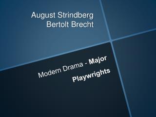 Modern Drama - Major Playwrights