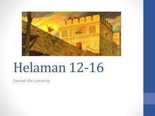 Helaman 12-16