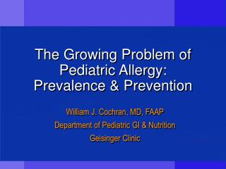 The Growing Problem of Pediatric Allergy: Prevalence & Prevention