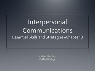 Interpersonal Communications Essential Skills and Strategies -Chapter 8