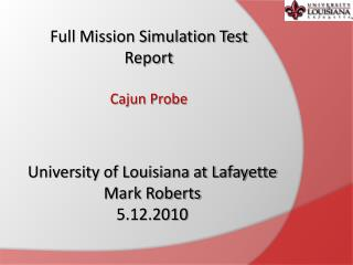 Full Mission Simulation Test Report Cajun Probe