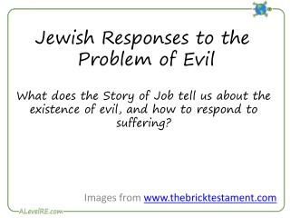 Jewish Responses to the  Problem of Evil