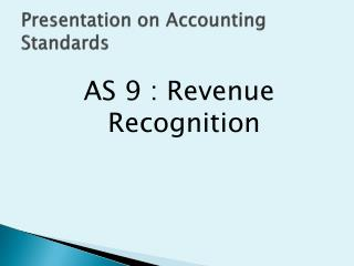 Presentation on Accounting Standards