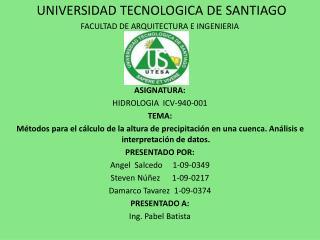 UNIVERSIDAD TECNOLOGICA DE SANTIAGO FACULTAD DE ARQUITECTURA E INGENIERIA ASIGNATURA: