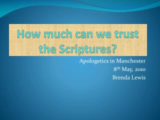 How much can we trust the Scriptures?