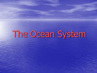 The Ocean System