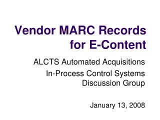 Vendor MARC Records for E-Content