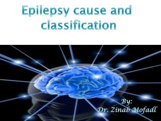 Epilepsy cause and  classification