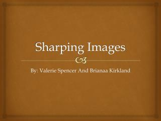 Sharping Images