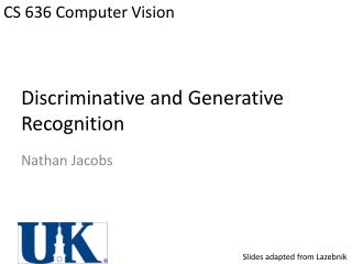 Discriminative and Generative Recognition