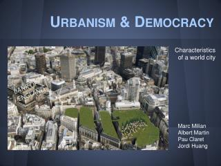 Urbanism & Democracy