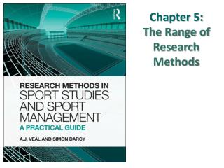 Chapter 5:  The Range of Research  Methods