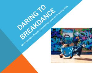 DARING TO BREAKDANCE