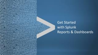 Get Started with Splunk Reports & Dashboards