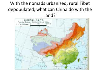 With the nomads urbanised, rural Tibet depopulated, what can China do with the land?